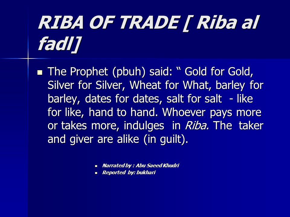 RIBA OF TRADE [ Riba al fadl]